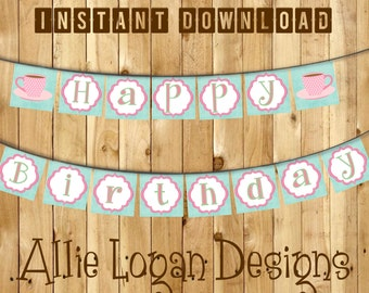 Tea Party Birthday Banner - INSTANT DOWNLOAD!