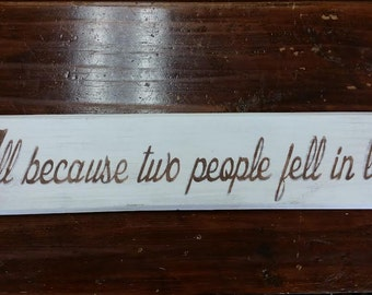 Wood sign - All because two people fell in love - Valentines gift - Love sign - anniversary gift - Wedding gift