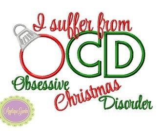 I suffer from OCD Obsessive Christmas Disorder Machine Embroidery Applique Design