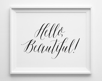 Gift for Wife, Hello Beautiful Typography Print, Best Friend Gift for Her, Black and White Bathroom Art Bedroom Art, Valentines Anniversary