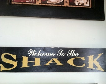 Welcome to the SHACK Handpainted wood sign