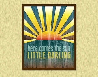 The Beatles, Here Comes the Sun/Distressed Retro Kitchen Wall Art/Nursery Art -  8x10, 11x14, 12x16 & 16x20