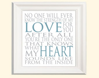 "Sweet print for nursery ""No one will ever know the strength of my love for you…"""