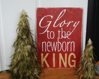 "Wood Christmas Sign - hand painted - ""Glory to the Newborn King"" - in red, white and gold."