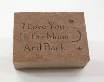"""Engraved Redstone Stone """"I Love You to the Moon and Back""""  4in.x3.5in.x1.5in."""