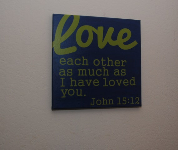 Love Each Other As I Have Loved You: Love Each Other Sign Faith Sign. John 15:12 Bible Verse
