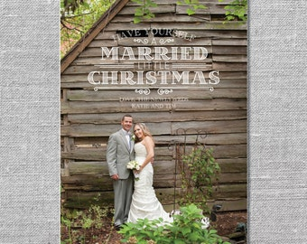 Photo Holiday Card | DIY Printable or Printed | Have Yourself a Married Little Christmas | First Xmas as Mr and Mrs | Newlyweds | 5x7