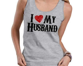 I Love My Husband Tank Top Ladies Top Gift For Wife