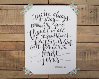 Hand-Lettered Calligraphy Quote Print, 1 Thessalonians 5: 16-18