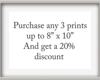 3 Prints of your Choice, >5x7 up to 8x10