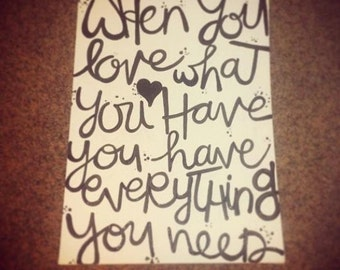 When You Love What You Have Canvas Painting