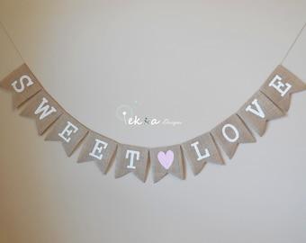 Sweet Love burlap banner / wedding burlap banner / wedding bunting / wedding garland / reception banner