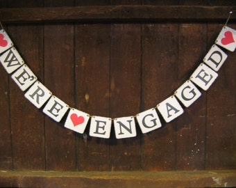 We're Engaged Banner, We're Engaged Garland, Engagement Banner, Photo Prop, Engagement Garland, Rustic Country, Custom Colors, Shower Decor