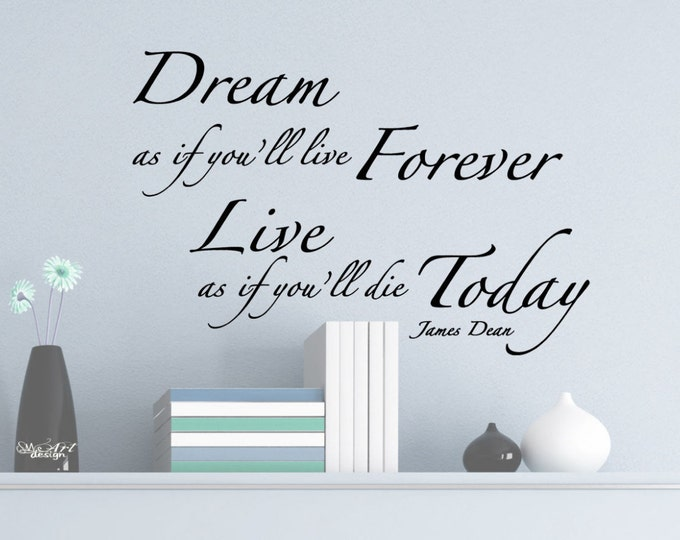 James Dean Dream as if you will live forever ... Wall Decal Vinyl sticker home decor famous quotes and phrases wall saying