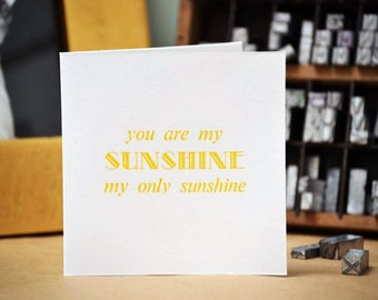 Letterpress You Are My Sunshine Card