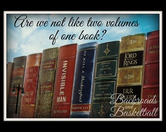 Are we not like two volumes of one book quote fine art home decor wall art photo print