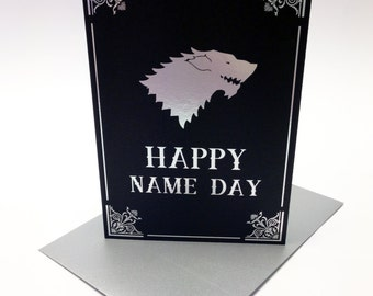 Game of Thrones inspired birthday card, House Stark, Song of Ice and Fire, GRR Martin, Happy Name Day! Size A6.