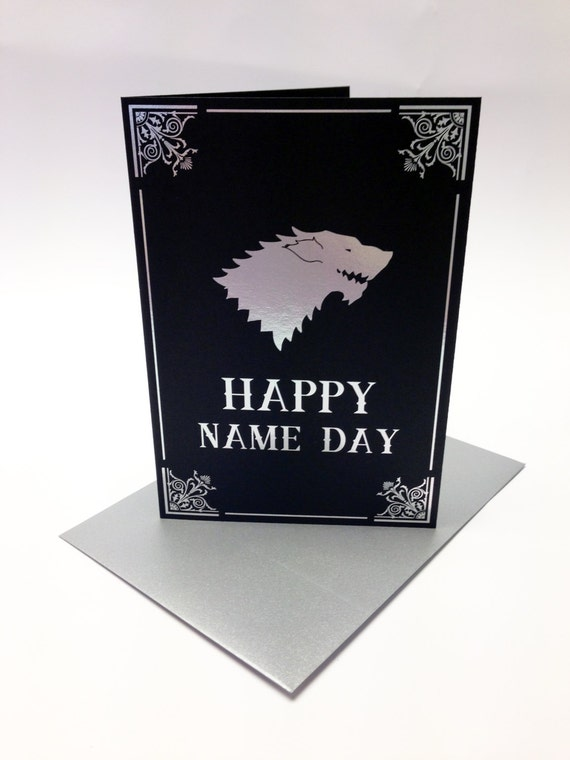 Game of Thrones inspired birthday card, House Stark, Song of Ice and Fire, GRR Martin, Happy Name Day