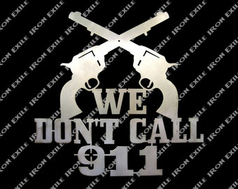 Large We Don't Call 911 Metal Sign