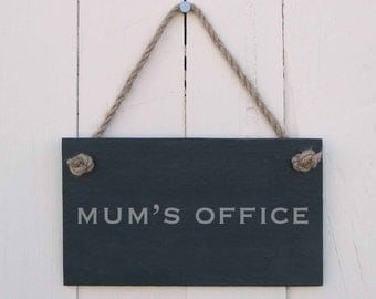 Slate Hanging Sign 'Mum's Office' (SR184)