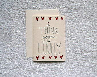 I Think You're Just Lovely Card