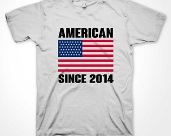 American Since 2014 T-shirt USA Independence Day July 4th America US Patriot Shirts Many Colors S-3XL