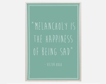 """Poster download """"Melancholy"""" happiness illustration victor hugo text quote life inspiration inspirational typography life lesson sad"""