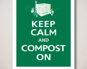 Keep Calm and COMPOST ON Typography Gardening Art Print 8x10 (Featured color: Emerald--choose your own colors)
