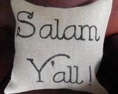 Salam Y'all Burlap Pillow Custom Order