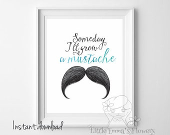 Mustache print boy nursery decor Someday I'll grow a mustache print mustache art nursery wall art printable mustache decor download ID45-45