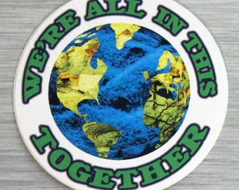 We're All In This Together Sticker Outdoor Bumper Stickers