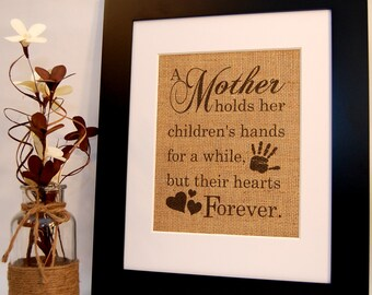 Burlap Sign, Mother's Day Gift, Mother Gift, Mommy, Home Decor, Beautiful Burlap Print Gift for a New Mom or Your Mother
