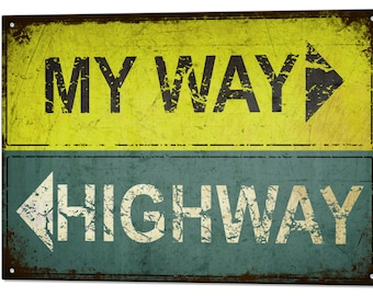 My Way or the Highway Large Funny Tin Metal Sign Plaque Man Cave Bar