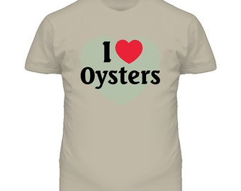 I Heart Luv Love Oysters T Shirt