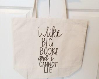 I like BIG BOOKS and I cannot lie tote!