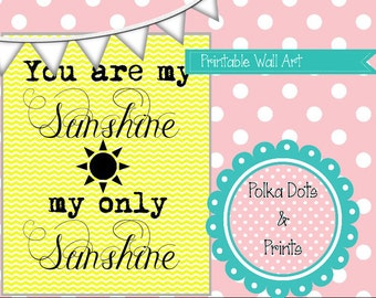 """Printable Quote Art: """"You are my sunshine, my only sunshine"""""""