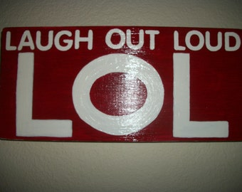 Laugh Out Loud sign, LOL wood sign,hand painted, humor sign