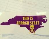 "East Carolina University ""This is Arrrgh State"" NC Outline Vinyl Sticker"