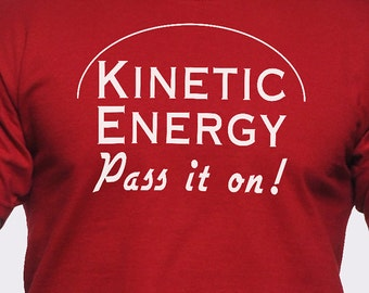 Kinetic Energy Pass It On T-Shirt