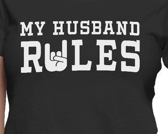 My Husband Rules T-Shirt