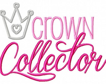 Crown Collector 5X7 Embroidery design, pageant queen, beauty pageant, little princess