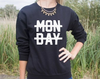 Monday Crossed Out Jumper Sweater I Hate Mondays Suck Funny Fangirl Hipster