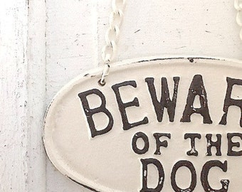 Beware of Dog Sign , Cast Iron , Vintage Inspired Sign, Creamy White, Dog Lover, Pet, Gifts for Mom