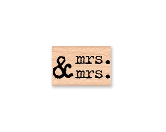 mrs. & mrs. Rubber Stamp~Mrs and Mrs~Wedding Stamp~Announcement~Engagement~Save the Date~Wood mounted stamp~Mountainside Crafts (33-08)