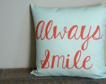 Always Smile Pillow - Valentines Day - Decorative Pillow Cover -  Inspirational Home Decor