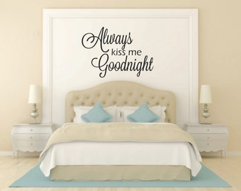 Always Kiss Me Goodnight Vinyl Wall Decal - Kiss Vinyl Wall Decal - Love Wall Decal - Bedroom Vinyl Decal Decor - Kiss Me Goodnight Decal