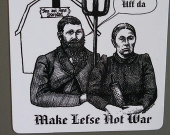 Make Lefse Not War original art magnet