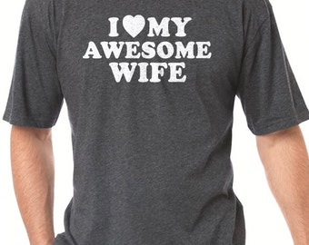 Husband Gift I Love My Awesome Wife T-shirt Fathers Day Shirt Mens T shirt Husband Shirt Father's Day Gift Wedding Gift
