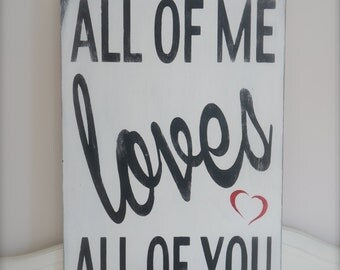 all of me loves all of you love quote wall art wedding sign