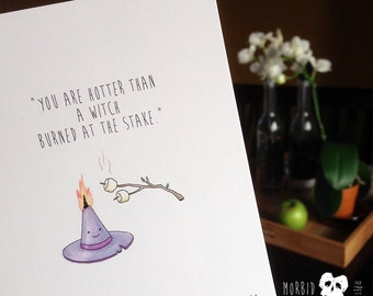 """Morbid Valentine - """"You are hotter than a witch burned at the stake."""""""